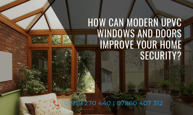 How Can Modern UPVC Windows and Doors Improve Your Home Security?