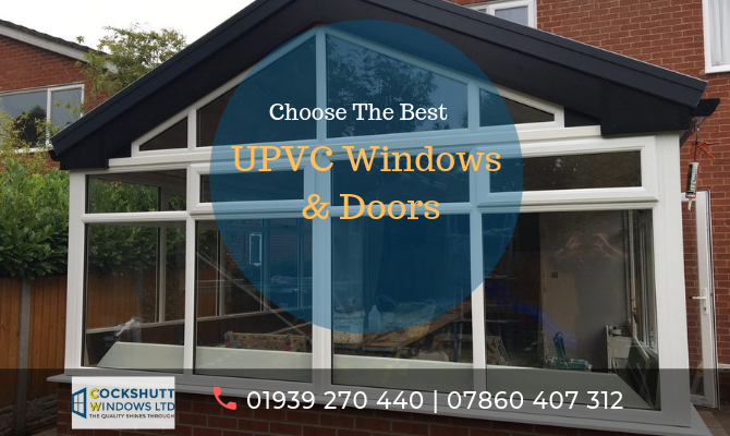Choosing The Best UPVC Windows And Doors Has Now Become Easier