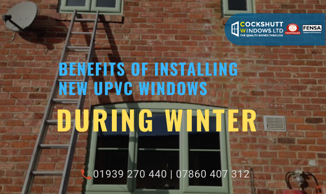 Why Should You Install New UPVC Windows During Winter?